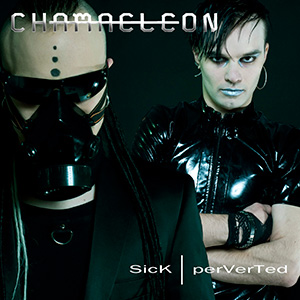 Chamaeleon - Sick-Perverted